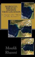 Morocco, Biblical Exodus True Location