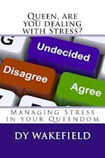Queen, Are You Dealing with Stress?