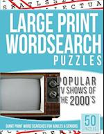 Large Print Wordsearches Puzzles Popular TV Shows of the 2000s