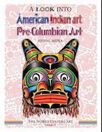 A Look Into American Indian Art, Pre-Columbian Art