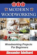 DIY Modern Woodworking
