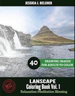 Landscape Coloring Book for Adults Relaxation Vol.1 Meditation Blessing 40 Draw