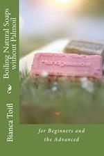 Boiling Natural Soaps Without Palmoil
