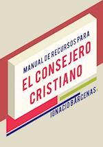 Manual de Recursos Para El Consejero Cristiano