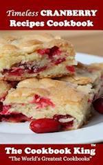 Timeless Cranberry Recipes Cookbook