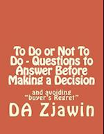 To Do or Not to Do - Questions to Answer Before Making a Decision