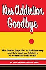 Kiss Addiction Goodbye