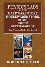 Physics Lab in the Hardware Store, Housewares Store, Home, and the Supermarket