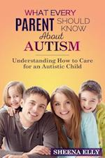 What Every Parent Should Know about Autism