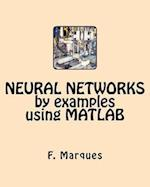 Neural Networks by Examples Using MATLAB
