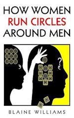 How Women Run Circles Around Men