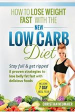 How to Lose Weight Fast with the New Low Carb Diet