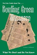 The Fake Truth about the Bowling Green Massacre