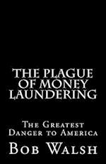 The Plague of Money Laundering