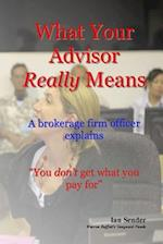 What Your Advisor Really Means