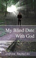 My Blind Date with God