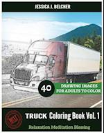 Truck Coloring Book for Adults Relaxation Vol.1 Meditation Blessing
