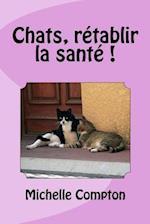 Chats, Retablir La Sante !