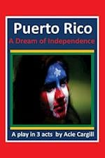 Puerto Rico, a Dream of Independence