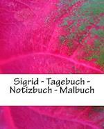 Sigrid - Tagebuch - Notizbuch - Malbuch