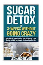Sugar Detox in 3-Weeks Without Going Crazy