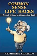 Common Sense Life Hacks