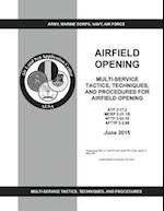 Atp 3-17.2 McRp 3-21.1b Nttp 3-02.18 Afttp 3-2.68 Multi-Service Tactics, Techniques, and Procedures for Airfield Opening June 2015