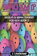 Who Am I? Riddles and Brain Teasers for Kids Book #2