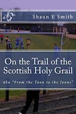 On the Trail of the Scottish Holy Grail