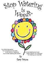 Stop Watering the Weeds