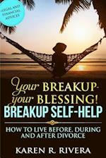 Your Breakup - Your Blessing. Breakup Self-Help