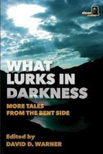 What Lurks in Darkness