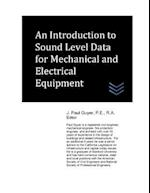 An Introduction to Sound Level Data for Mechanical and Electrical Equipment