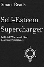 Self-Esteem Supercharger af Smart Reads