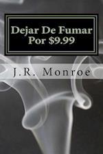 Dejar de Fumar Por $9.99 af J. R. Monroe