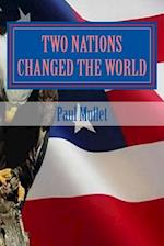 Two Nations Changed the World
