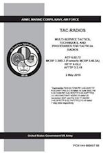 Atp 6.02.72 McRp 3-30b.3 (Formerly McRp 3.40.3a) Nttp 6-02.2 Afttp 3-2.18 Multi-Service Tactics, Techniques, and Procedures for Tactical Radios Novemb