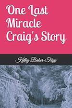 One Last Miracle Craig's Story