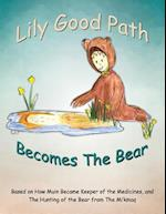 Lily Good Path Becomes the Bear