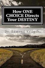 How One Choice Directs Your Destiny