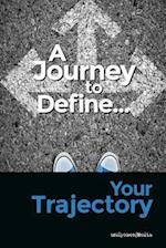 A Journey to Define Your Trajectory