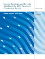Income, Earnings, and Poverty Data from the 2007 American Community Survey