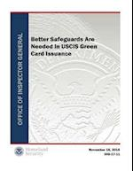 Better Safeguards Are Needed in Uscis Green Card Issuance