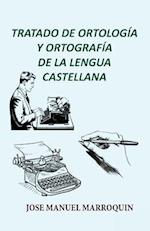 Tratado de Ortologia y Ortografia de La Lengua Castellana