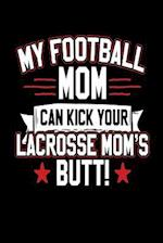 My Football Mom Can Kick Your Lacrosse Mom's Butt