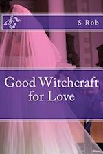 Good Witchcraft for Love