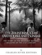 The 2004 Indian Ocean Earthquake and Tsunami