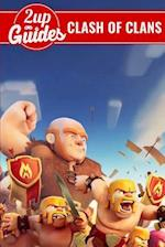 Clash of Clans Strategy Guide & Game Walkthrough - Cheats, Tips, Tricks, and More!