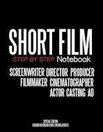 Short Film Step by Step Notebook