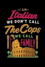 I Am Italian We Don't Call the Cops We Call Family